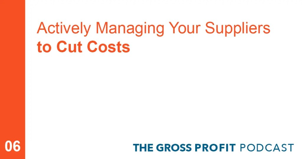 Actively Managing Your Suppliers to Cut Costs