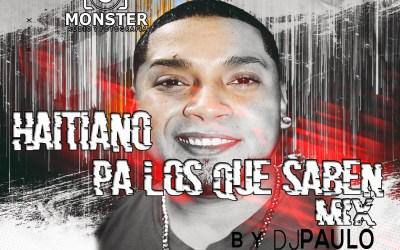 Haitiano Pa Los Que Saben Mix by @Djpaulo03_elpaulinho