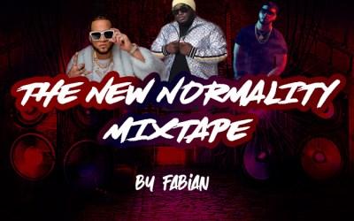 The New Normality MixTape By Dj Fabian