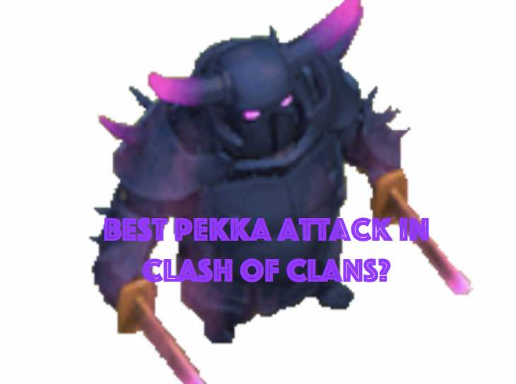 Fun Clash Of Clans Pekka Attack Strategy Product Reviews Net