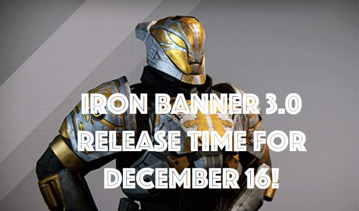 Destiny Iron Banner 30 Release Time For December 16