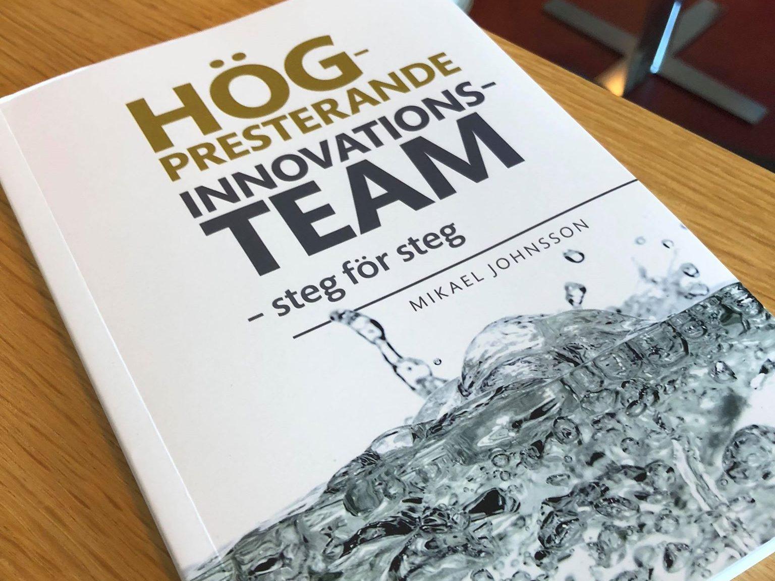Högpresterande innovationsteam – Ny bok från Mikael Johnsson