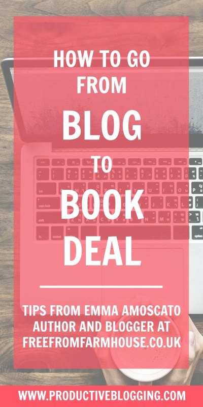 Emma Amoscato blogs at FreeFromFarmhouse about raising a family with food allergies. She is a former national features journalist and her book 'Living With Allergies' is being published in 2019. Here she shares her top tips on how to go from blog to book deal. #blogtobook #blogtobookdeal #bloggertoauthor #bloggerturnedauthor #blogging #bloggingtips #blogginghacks bookdeal #getpublished #publisher #author #agent #platform #bookproposal #livingwithallergies #niche #bookadvance #royalties #productiveblogging