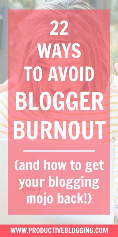Blogger burnout is real. It can cause bloggers to lose focus and motivation, or even abandon blogging altogether. But the good news is, it can be easily avoided. Read my 22 ways to avoid blogger burnout and get your blogging mojo back! #bloggerburnout #bloggingmojo #stress #burnout #overwhelm #focus #motivation #blogginglife #bloggers #productiveblogging #productivity #productivitytips #productivityhacks #productivityhabits #bloggingtips #blogginghacks #blogsmarter #blogsmarternotharder #BSNH