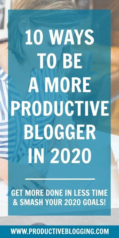Want to achieve your blogging goals in 2020? Want to get more done in less time on your blog? Here are 10 ways to be a more productive blogger in 2020… #productiveblogger #productivity #productiveblogging #productivitytips #productivityhacks #bloggingtips #blogginghacks #blogginggoals #bloggoals #goalsetting #blogsmarter #blogsmarternotharder #BSNH