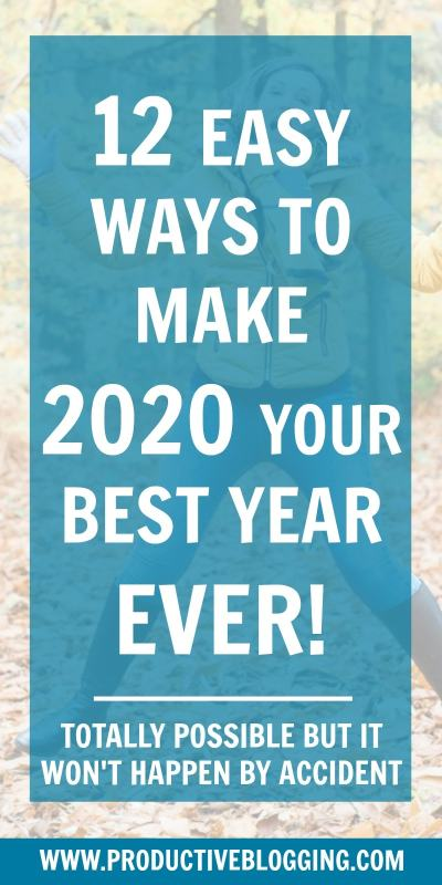 Hands up who wants to have an AWESOME 2020? You, me and the rest of the world, right? Time to face facts – that is not going to happen by accident. Having an amazing 2020 is totally possible, but it will take focus and effort. Here are 12 easy ways to make 2020 your best year EVER! #2020bestyearever #bestyearever2020 #bestyearever #2020goalsetting #goalsetting2020 #blogging #bloggers #blog #blogging2020 #2020blogging #bloggingtips #productivity #productivitytips  #productiveblogging