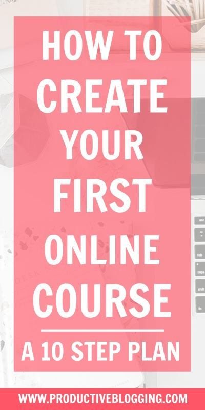 Online courses are HUGE right now. But how do you get started? Here's my 10 step plan to help you create your first online course…#onlinecourse #digitalcourse #coursecreation #onlinecoursecreation #digitalcoursecreation #digitalproduct #teachable #coursecreator #digitallearning #digitaleducator #bloggingformoney #makemoneyblogging #howdoblogsmakemoney #passiveincome #treatitlikeabusiness #businessblogging #bizblogging #bloggingtips #productiveblogging