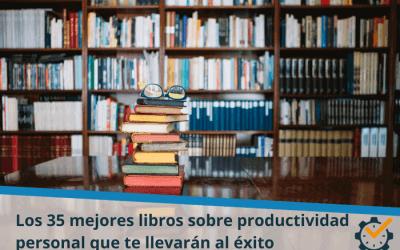 Los 35 mejores libros sobre productividad personal que te llevarán al éxito