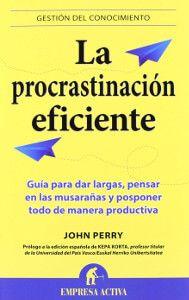 la procrastinacion eficiente - John Perry