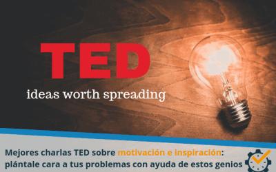 Mejores charlas TED sobre motivación e inspiración: plántale cara a tus problemas con ayuda de estos genios