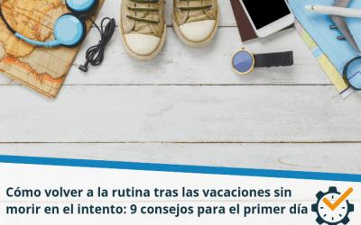 Cómo volver a la rutina tras las vacaciones sin morir en el intento: 9 consejos para el primer día