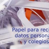 Papel para reciclar, datos personales y colegios
