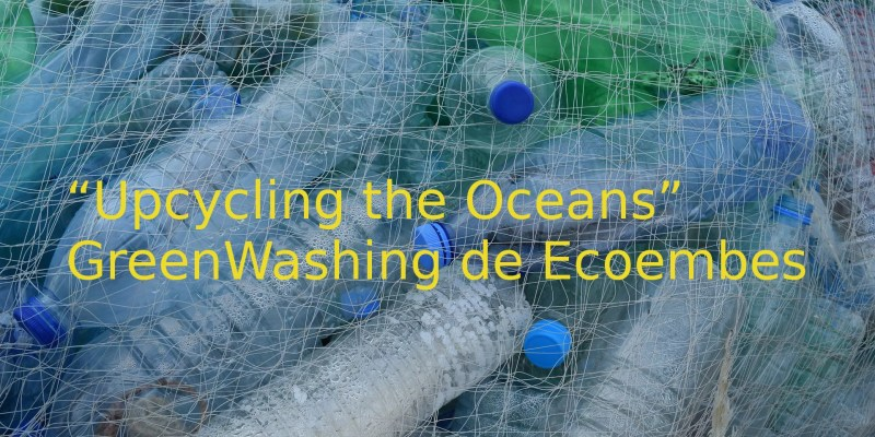 """Upcycling the Oceans"" GreenWashing de Ecoembes"