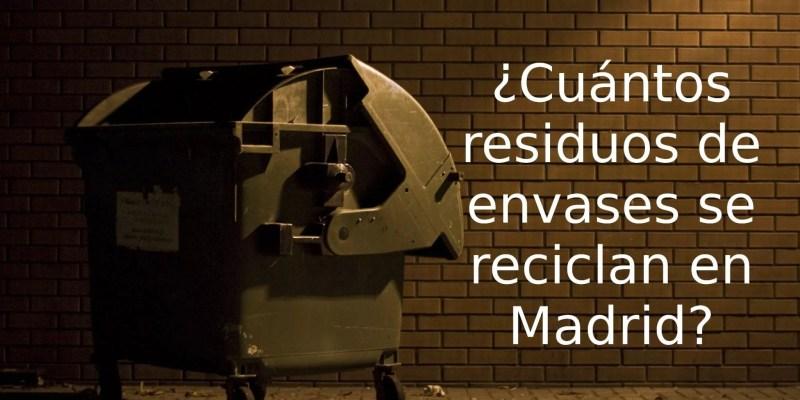 ¿Cuántos residuos de envases se reciclan en Madrid?