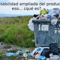 responsabilidad ampliada del productor residuos qué es
