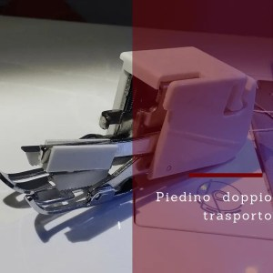 piedino doppio trasporto per macchina da cucire