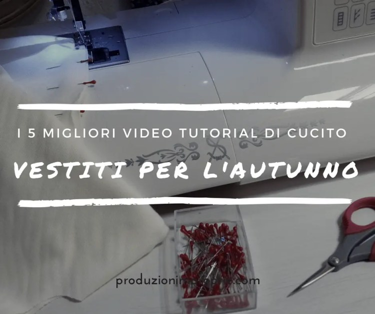 video tutorial cucito abiti autunno