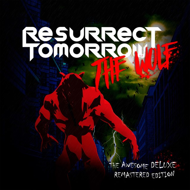 "Resurrect Tomorrow ""The Awesome Deluxe Remastered Edition"" October 10th 2019 Digital"