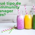 ¿Qué tipo de Community Manager quieres ser?