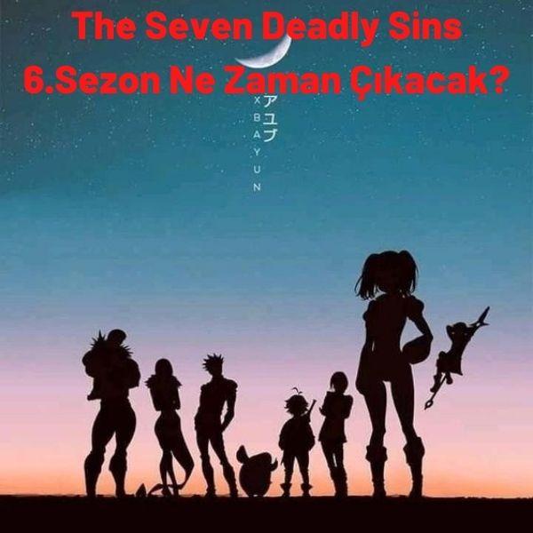The Seven Deadly Sins 6.Sezon Ne Zaman Çıkacak?