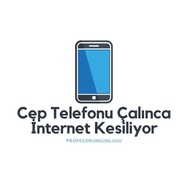 Cep Telefonu Çalınca İnternet Kesiliyor