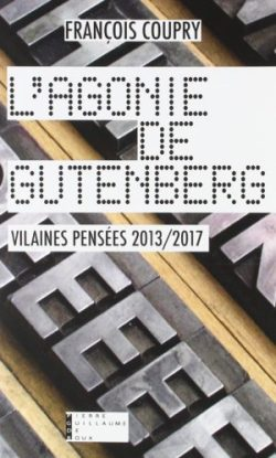 François Coupry, L'Agonie de Gutenberg, éditions Pierre Guillaume de Roux