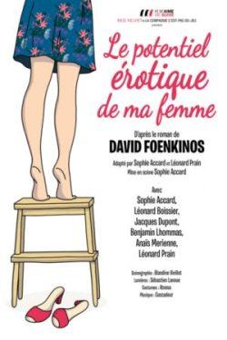 Le potentiel érotique de ma femme, de David Foenkinos, MES Sophie Accard (crédits : Fabienne Rappeneau)