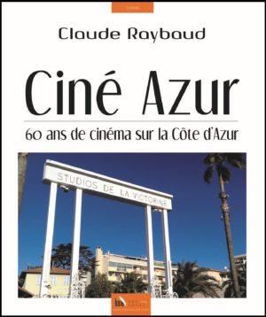 Claude Raybaud, Ciné Azur
