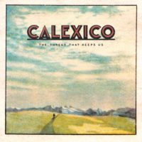 Calexico, The thread that keeps us, City Slang