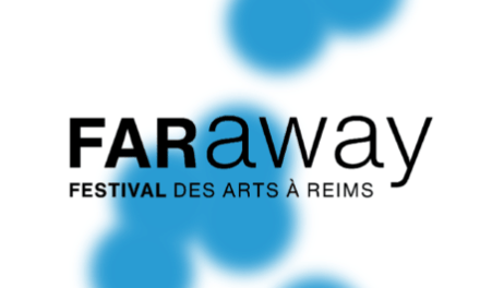 FARaway festival des arts à Reims, recrute son responsable de coordination et de communication (h/f)