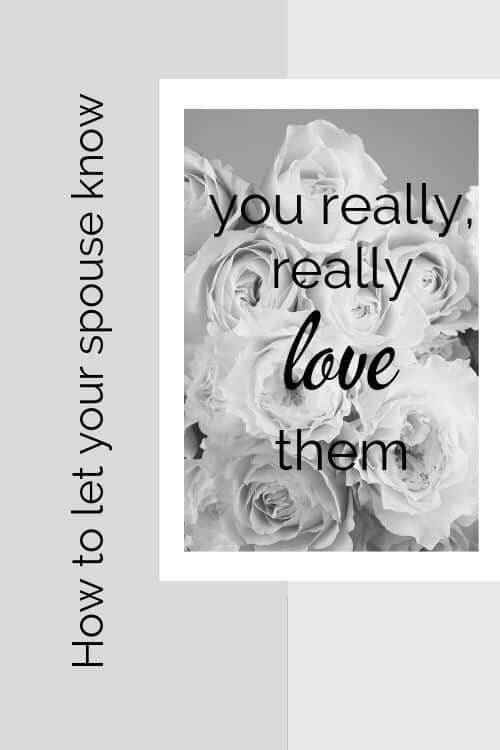 Photo: roses. Text: How to let your spouse know you really, really love them