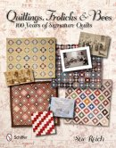 Quiltings, Frolicks and Bees