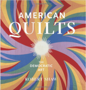 American Quilts Democratic Art