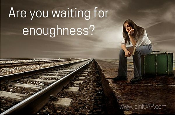 Are you waiting for enoughness_