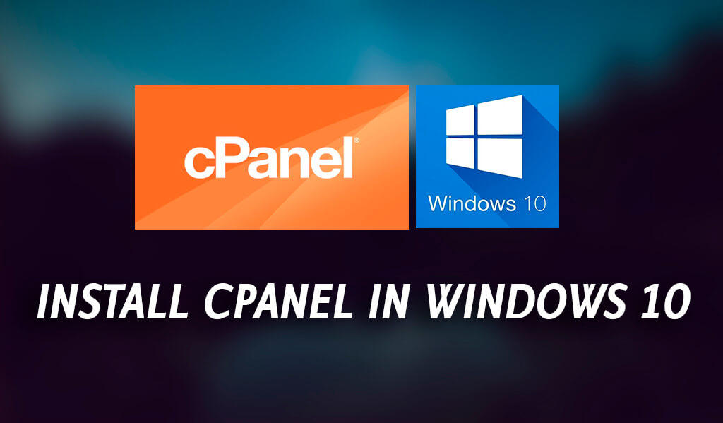 How to Install Free cPanel Hosting on Windows 10