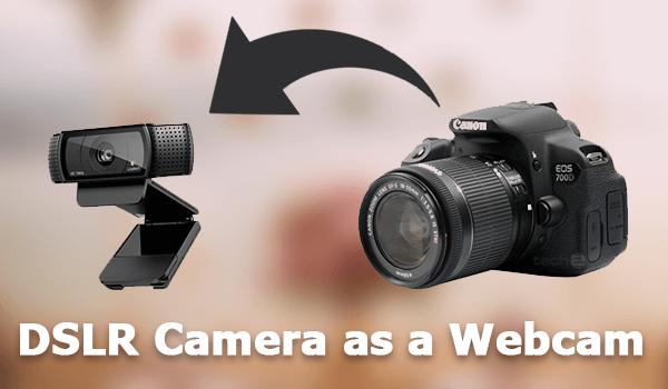 How to Use DSLR Camera as a Webcam Free [ Mac & Windows 10 ]