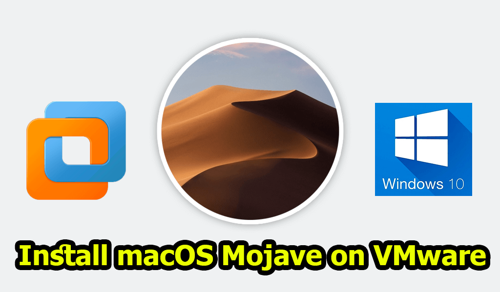 How to Install macOS Mojave on VMware Windows 10 PC