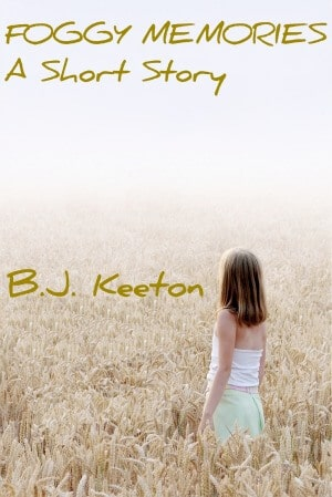 FOGGY MEMORIES by B.J. Keeton