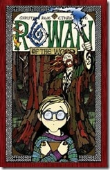 Rowan of the Wood Christine and Ethan Rose