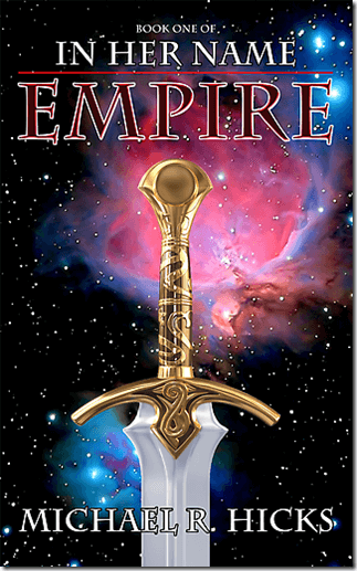 In Her Name Empire by Michael R Hicks Cover