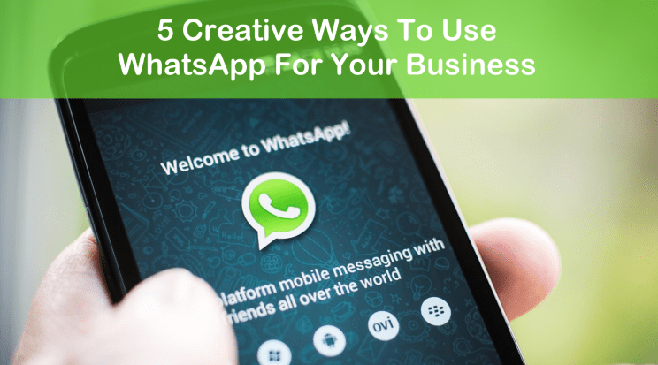How To Use WhatsApp For Business - 5 Tips With Examples