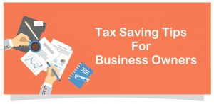 Tax Saving Tips For Business Owners