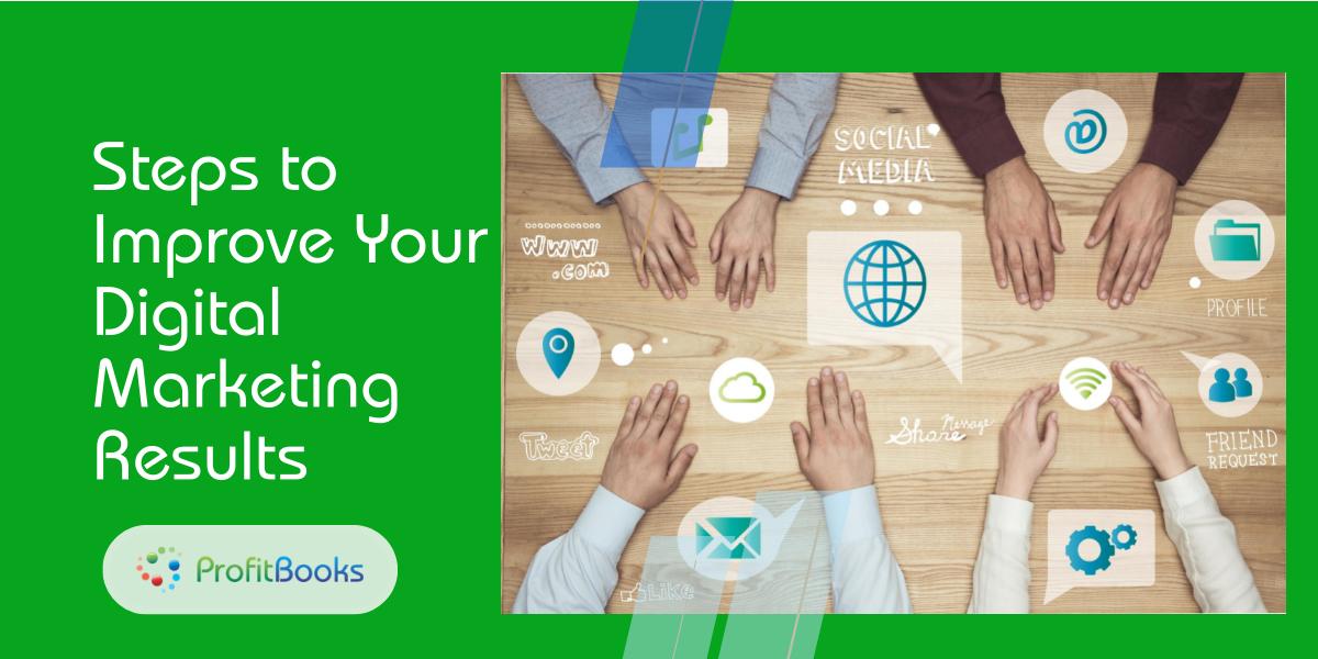 Steps to improve digital marketing results