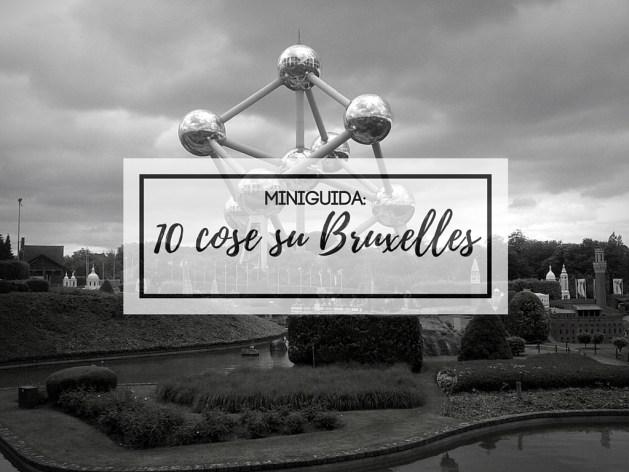 10 cose su Bruxelles