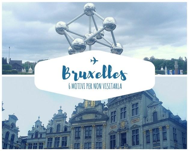6 motivi per non visitare Bruxelles