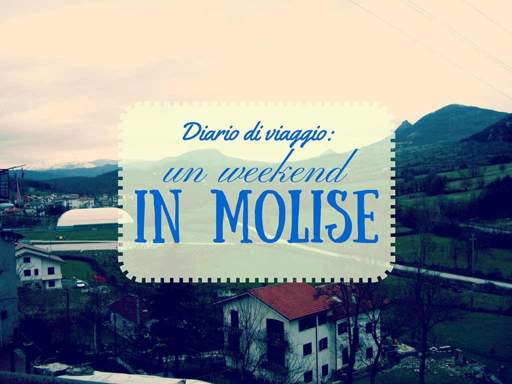 diario di viaggio weekend in Molise
