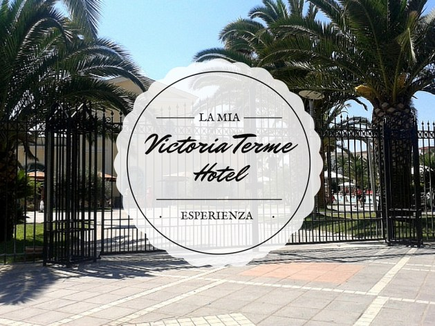 Il mio weekend al Victoria Terme Hotel - Profumo di Follia Travel Blog