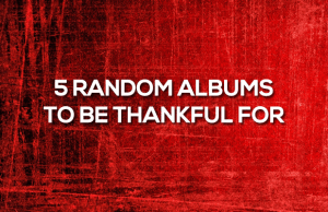 Albums to be thankful for