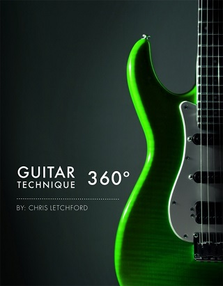 Chris Letchford - Guitar Technique 360