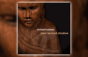 Michael Brückner - Your Second Shadow